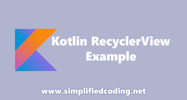 Kotlin RecyclerView Example