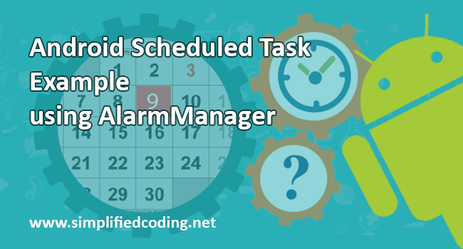 Android Scheduled Task Example