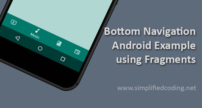 Bottom Navigation Android Example using Fragments
