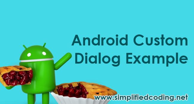 Android Custom Dialog Example - Making Custom AlertDialog