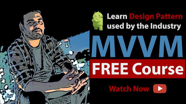 Android MVVM Tutorial - Build an App using MVVM Design Pattern
