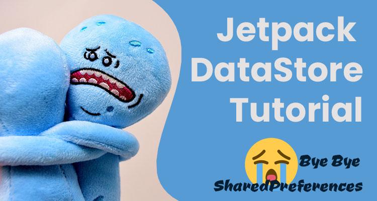 Jetpack DataStore Tutorial - Good Bye SharedPreferences