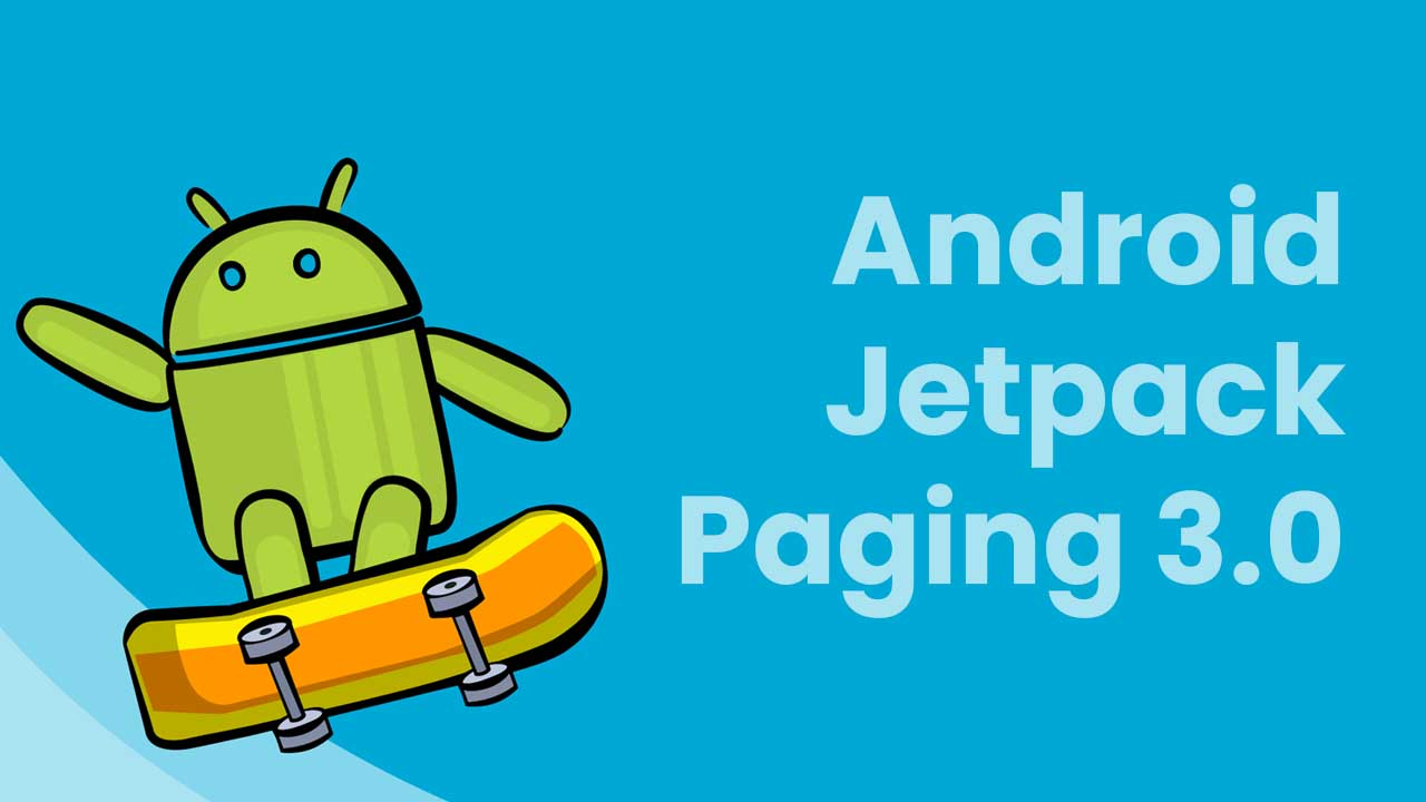 Android Jetpack Paging 3.0 Tutorial - Paged RecyclerView using Retrofit